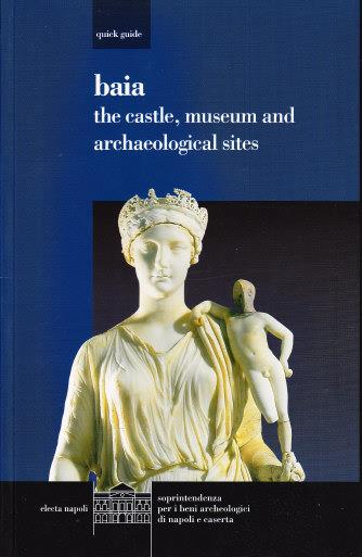 Guide to Baia. The Castle, Museum & Archaeological sites